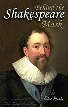 Behind the Shakespeare Mask: The remarkably unremarked