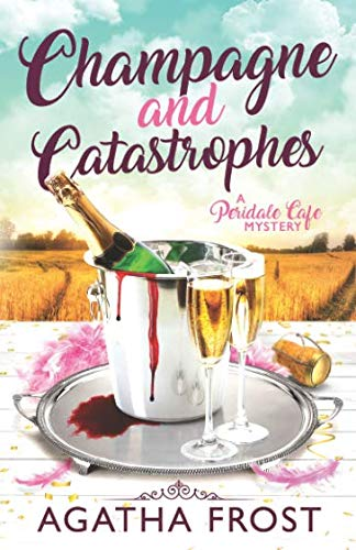Champagne and Catastrophes (Peridale Cafe Cozy Mystery)