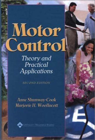 Motor Control: Translating Research into Clinical Practice by Shumway-Cook PT PhD FAPTA, Anne, Woollacott PhD, Marjorie H. (July 31, 2006) Hardcover