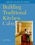 installing kitchen cabinets and countertops Building Traditional Kitchen Cabinets: Completely Revised and Updated
