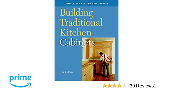 Building Traditional Kitchen Cabinets Completely Revised And