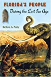 Florida's People During the Last Ice Age, Barbara A. Purdy, 0813032040