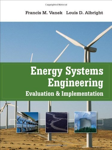 Energy Systems Engineering: Evaluation and Implementation by Francis Vanek (2008-05-19)