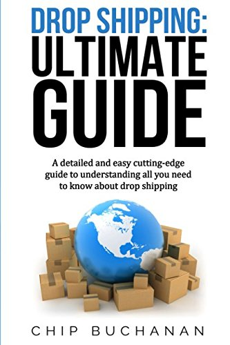 DROP SHIPPING: ULTIMATE GUIDE: A detailed and easy cutting – Edge guide to understanding all you need to know about Drop Shipping - UPTO DATE