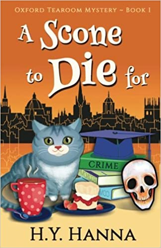 A Scone To Die For Oxford Tearoom Mysteries Book 1 Volume HY Hanna 9780994292490 Amazon Books