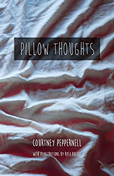 Pillow Thoughts - Kindle edition by Courtney Peppernell