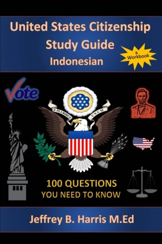 U.S. Citizenship Study Guide- Indonesian: 100 Questions You Need to Know
