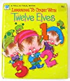 img - for learning to count with twelve elves [ tell-a-tale edition] book / textbook / text book