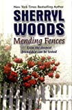 Mending Fences, Sherryl Woods, 141040496X