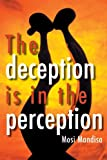 The Deception Is in the Perception, Mosi Mandisa, 1598860186