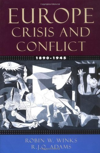 Europe, 1890-1945: Crisis and Conflict No Stated Edition by Winks, Robin W., Adams, R. J. Q. published by Oxford University Press, USA (2003)