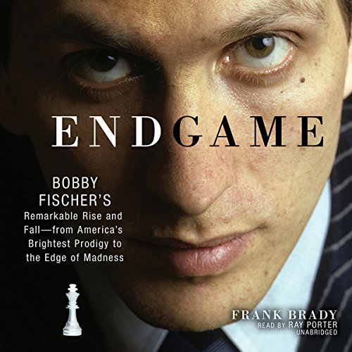 Endgame: Bobby Fischer's Remarkable Rise and Fall—from America's Brightest Prodigy to the Edge of Madness cover