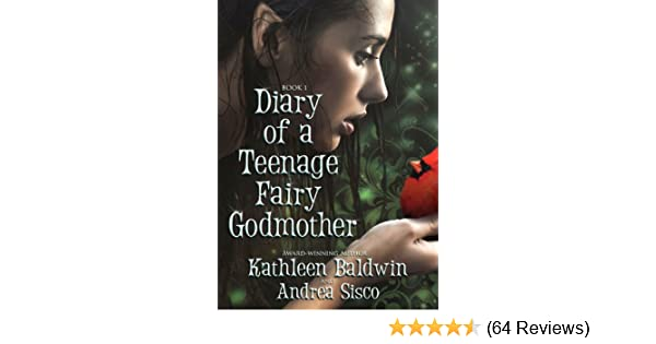 Diary Of A Teenage Fairy Godmother A Contemporary Teen Fantasy