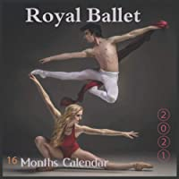 2021 Royal Ballet Calendar: 2021 Wall & Office Calendar, Ballet Dance, 16 Month Calendar with Major Holidays, 8.5 x 8.5…