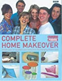Complete Home Makeover, Andy Kane and Carole Smillie, 0563534443