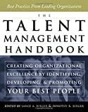 img - for The Talent Management Handbook: Creating Organizational Excellence by Identifying, Developing, and Promoting Your Best People book / textbook / text book