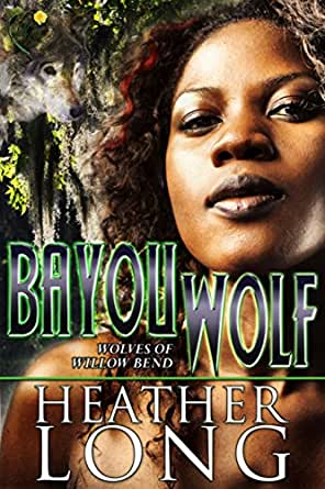 Caged Wolf Wolves Of Willow Bend 2 By Heather Long