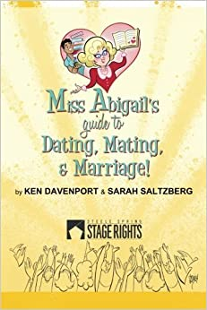 Miss Abigail's Guide To Dating, Mating, & Marriage by Ken Davenport (2014-02-21)