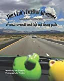 Tim and Eric's Excellent Adventure - Economy Black and White Travel Edition, Eric Gibbons, 1479397148