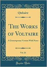 The Works of Voltaire, Vol. 23: A Contemporary Version With Notes Classic Reprint: Amazon.es: Voltaire, Voltaire: Libros en idiomas extranjeros