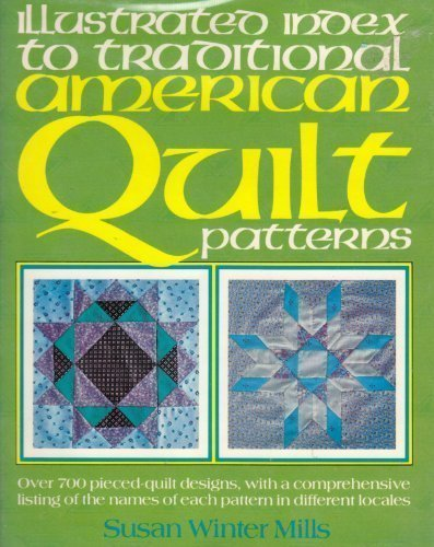 Illustrated Index To Traditional American Quilt Patterns Susan W