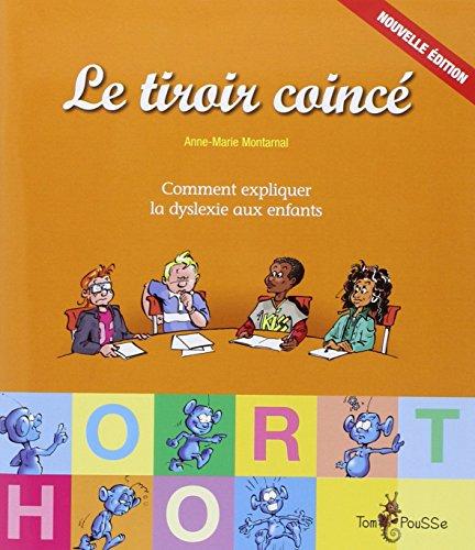 Le-tiroir-coinc-Comment-expliquer-la-dyslexie-aux-enfants-Broch–1-avril-2011