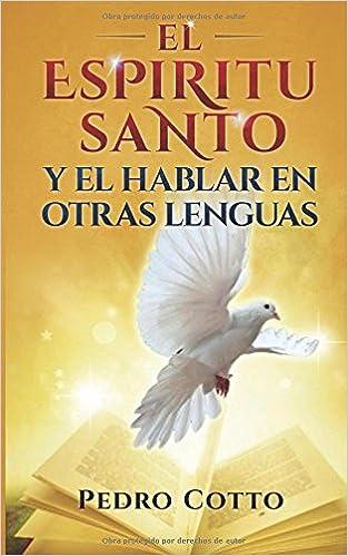 El Espíritu Santo y el hablar en otras lenguas, de Pedro Cotto