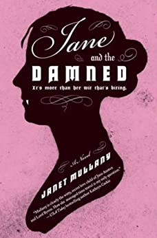 Jane and the Damned: A Novel by [Mullany, Janet]