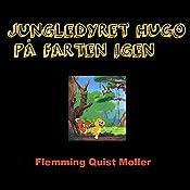 Jungledyret Hugo på farten igen (Jungledyret Hugo-serien) | Flemming Quist Møller