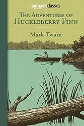 The Adventures of Huckleberry Finn (Amazon Classics Edition)