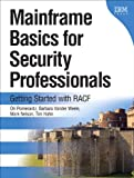 img - for Mainframe Basics for Security Professionals: Getting Started with RACF (paperback) (IBM Press) book / textbook / text book