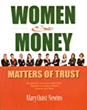 Women and Money - Matters of Trust, Quist-Newins, Mary, 1932819835