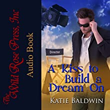A Kiss to Build a Dream On: Saving Graces Fantasies, Book 1 Audiobook by Katie Baldwin Narrated by Dawson McBride