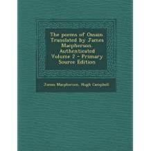 Poems of Ossain. Translated by James MacPherson. Authenticated Volume 2