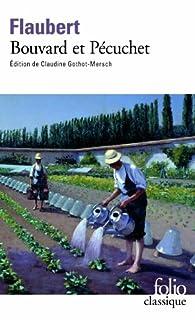 Bouvard et Pécuchet : avec un choix des scénarios du Sottisier, l'album de la Marquise et le Dictionnaire des idées reçues, Flaubert, Gustave