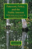 Patuxent, Policy, and the Public Interest : Reflections on a Career in Government Science, Hall, Russell J., 0976426331