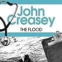 The Flood: Dr Palfrey Series, Book 19 Hörbuch von John Creasey Gesprochen von: Stephen Greif