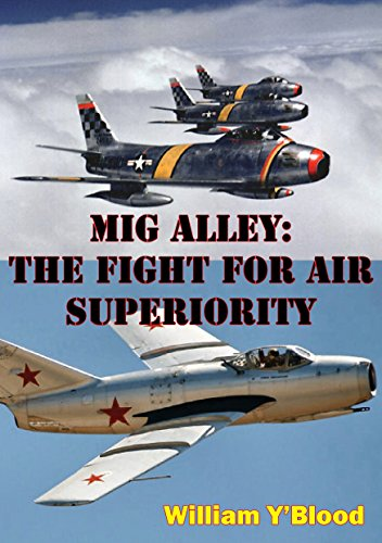 MIG Alley: The Fight For Air Superiority [Illustrated Edition] (English Edition) por [Y'Blood, William]
