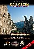 Peilstein-Kletterführer: Peilstein-Hauptwände, Thalhofergrat, Arnstein, Holzschlag - 1.400 Routen + über 155 Boulder