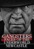 Gangsters: Faces from the Underground - Newcastle (Amazon.com Exclusive)