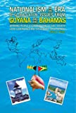 Nationalism in the Era of Globalisation-Issues from Guyana and the Bahamas, Silvius E. Wilson, 1425747590