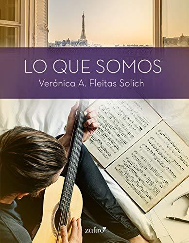 Lo que somos (Volumen independiente) por Fleitas Solich, Verónica A.