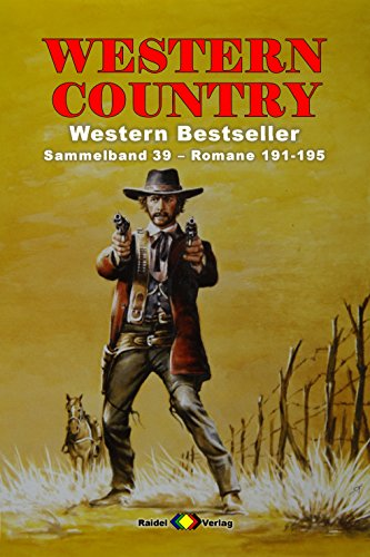 WESTERN COUNTRY Sammelband 39: Romane 191-195 (5 Western-Romane) (German Edition) ()
