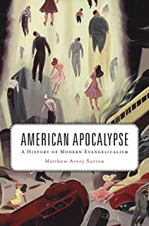 Book Cover: American Apocalypse: A History of Modern Evangelicalism