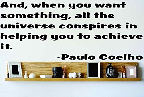 And, When You Want Something, All The Universe Conspires In Heleping You To Achieve It. - Paulo Coelho Color=As Seen- Size=15