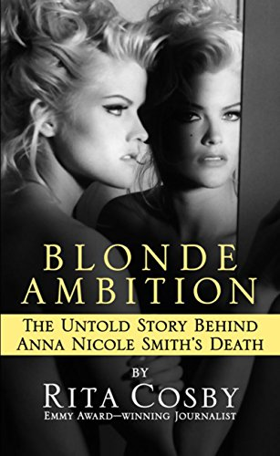 Blonde Ambition: The Untold Story Behind Anna Nicole Smith's - Nicole Celebrity
