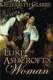 Luke Ashcroft's Woman, Janet DeWitt, 1477840273