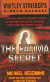 img - for The Fatima Secret (Whitley Strieber's Hidden Agendas) book / textbook / text book