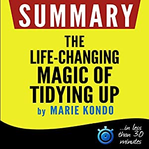 Summary: The Life-Changing Magic of Tidying Up Audiobook