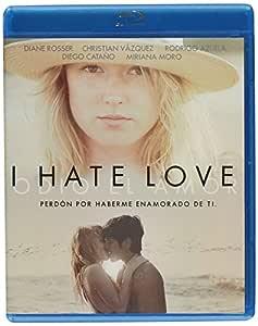 I Hate Love - Odio El Amor (Mutiregion Blu Ray): Amazon.es